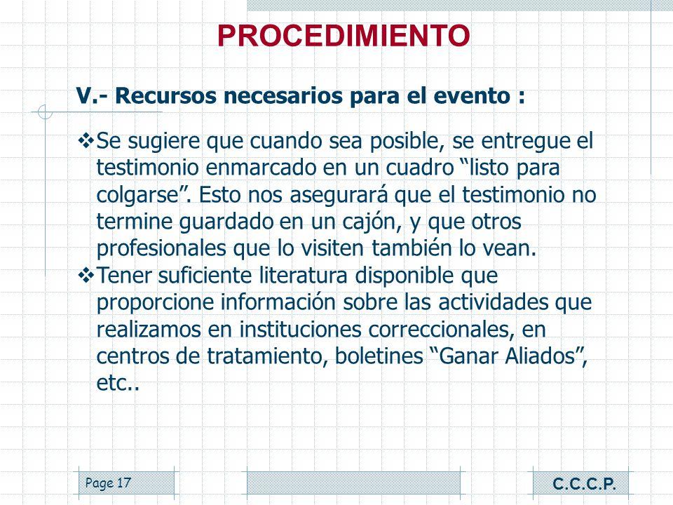Page 16 V.- Recursos necesarios para el evento : Hacer lo posible por grabar las ponencias, previa autorización de los ponentes, para incluirlas en un