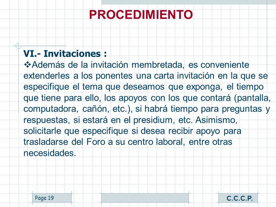 Page 18 VI.- Invitaciones : Deben ser claras en nuestro propósito, indicando la razón de ser del Foro, la información del lugar, fecha y hora del even