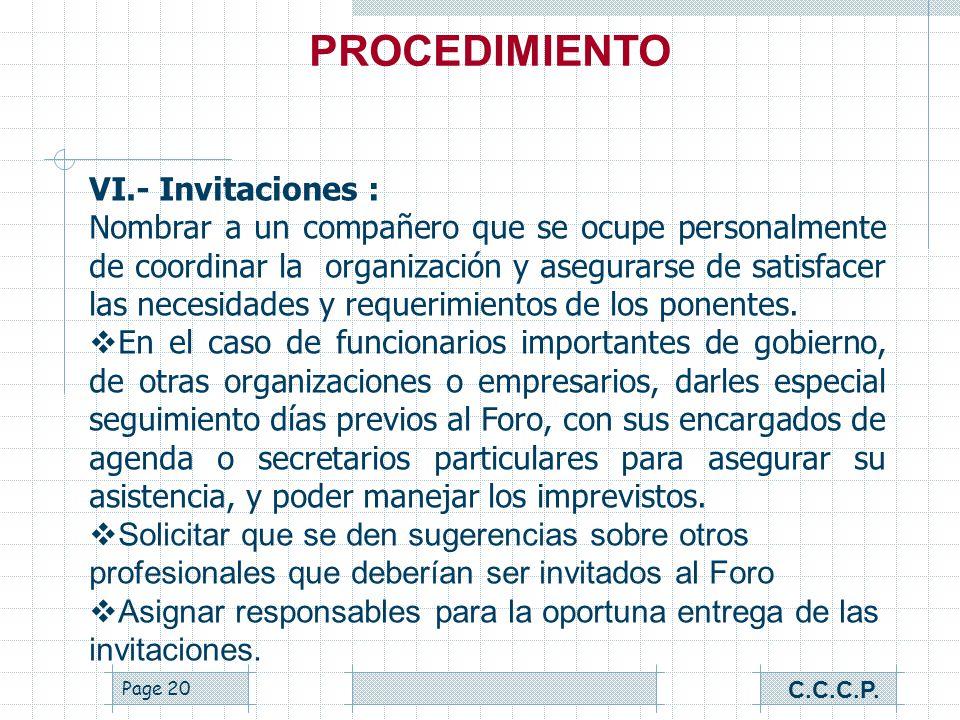 Page 19 VI.- Invitaciones : Además de la invitación membretada, es conveniente extenderles a los ponentes una carta invitación en la que se especifiqu