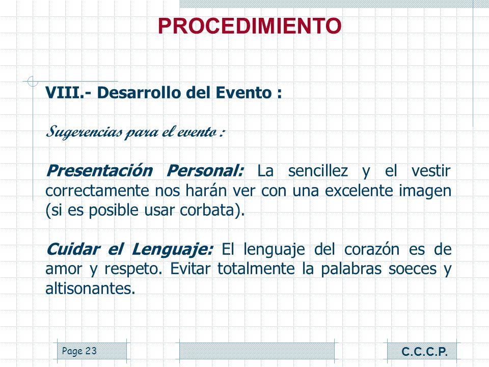 Page 22 VIII.- Desarrollo del Evento : Sugerencias para el evento : Puntualidad: Es fundamental que todos los integrantes del Comité Organizador, esté