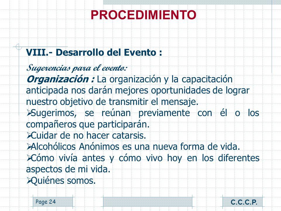 Page 23 VIII.- Desarrollo del Evento : Sugerencias para el evento : Presentación Personal: La sencillez y el vestir correctamente nos harán ver con un
