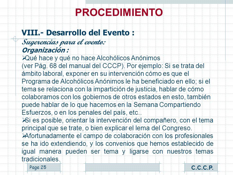 Page 24 VIII.- Desarrollo del Evento : Sugerencias para el evento: Organización : La organización y la capacitación anticipada nos darán mejores oport
