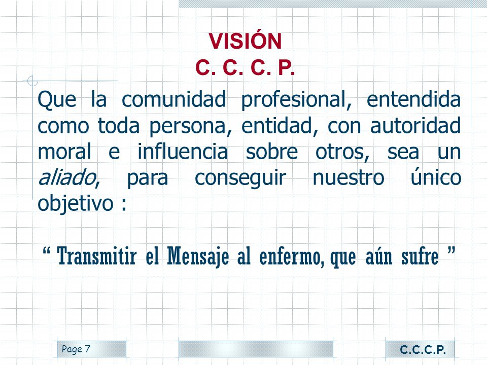Page 6 Establecer comunicación con los profesionales, que les permita: Distinguir a los grupos de la Central Mexicana de Servicios Generales de Alcohó