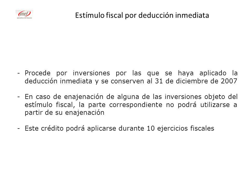 Estímulo fiscal por deducción inmediata -Procede por inversiones por las que se haya aplicado la deducción inmediata y se conserven al 31 de diciembre