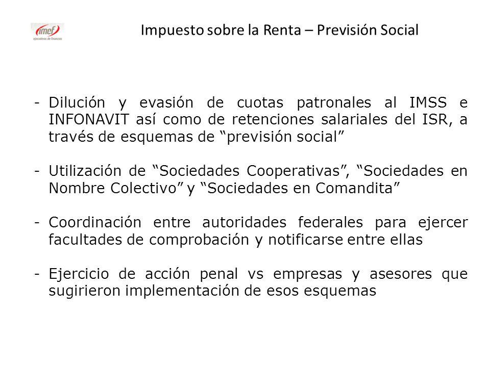 Impuesto sobre la Renta – Previsión Social -Dilución y evasión de cuotas patronales al IMSS e INFONAVIT así como de retenciones salariales del ISR, a