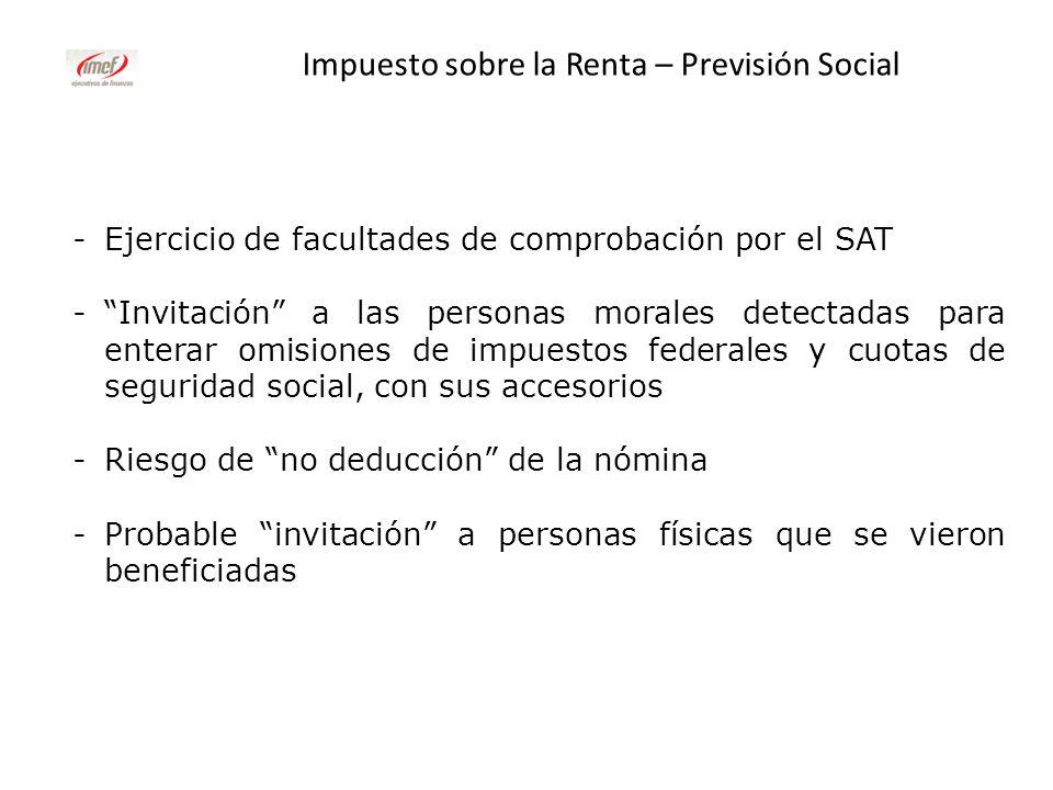 Impuesto sobre la Renta – Previsión Social -Ejercicio de facultades de comprobación por el SAT -Invitación a las personas morales detectadas para ente