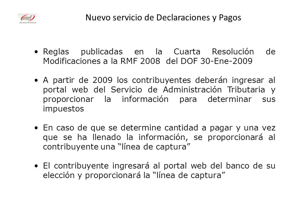 Nuevo servicio de Declaraciones y Pagos Reglas publicadas en la Cuarta Resolución de Modificaciones a la RMF 2008 del DOF 30-Ene-2009 A partir de 2009