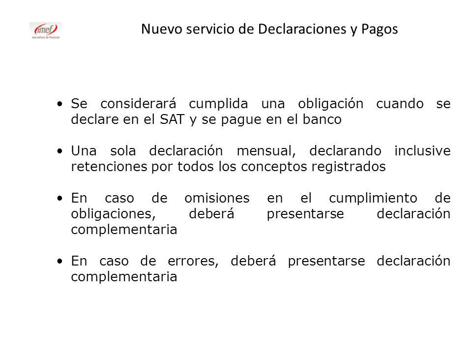 Nuevo servicio de Declaraciones y Pagos Se considerará cumplida una obligación cuando se declare en el SAT y se pague en el banco Una sola declaración
