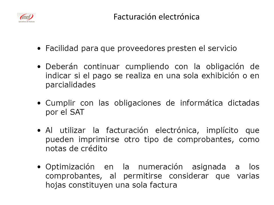 Facturación electrónica Facilidad para que proveedores presten el servicio Deberán continuar cumpliendo con la obligación de indicar si el pago se rea