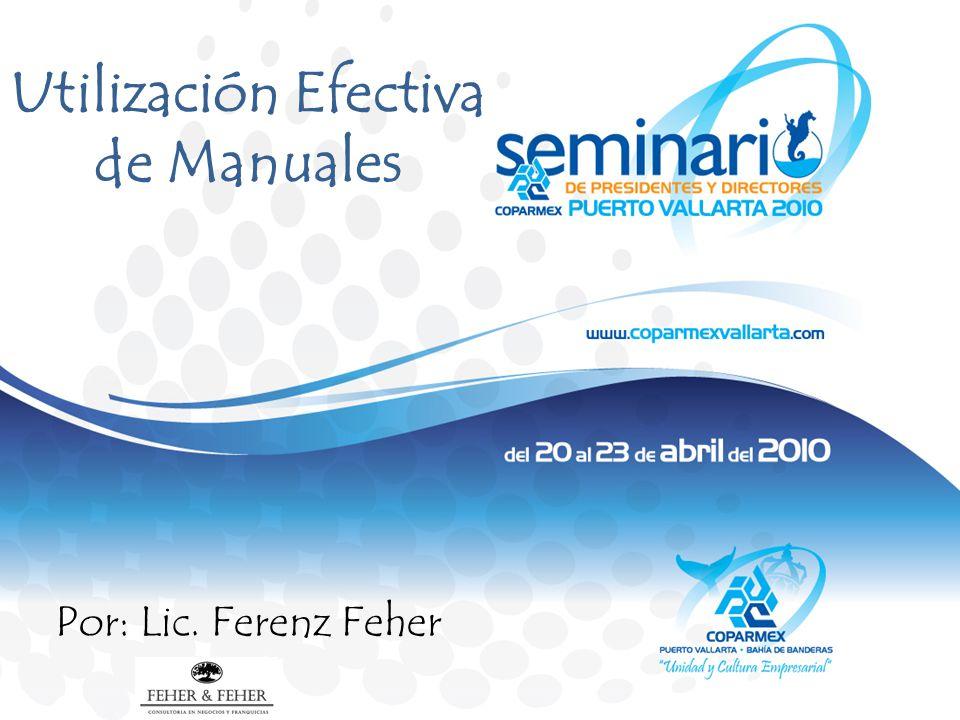 Utilización Efectiva de Manuales Por: Lic. Ferenz Feher