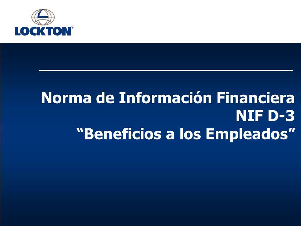 Norma de Información Financiera NIF D-3 Beneficios a los Empleados
