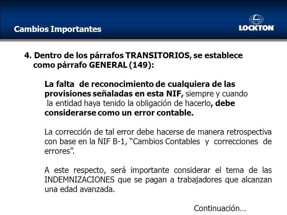 4. Dentro de los párrafos TRANSITORIOS, se establece como párrafo GENERAL (149): La falta de reconocimiento de cualquiera de las provisiones señaladas