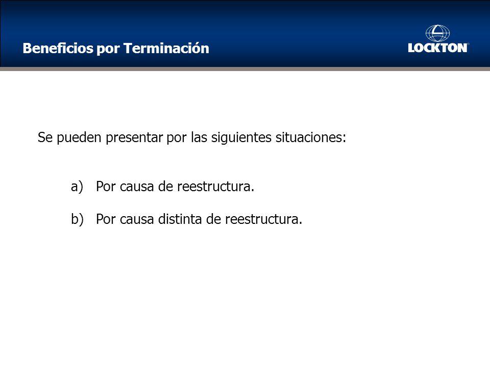 Se pueden presentar por las siguientes situaciones: a)Por causa de reestructura.