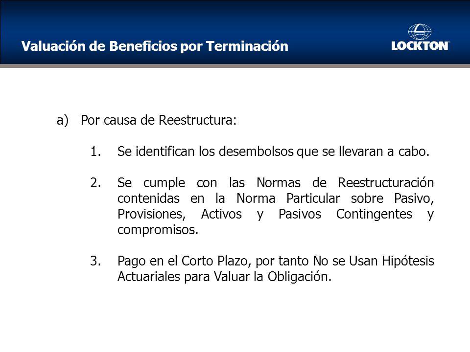 a)Por causa de Reestructura: 1.Se identifican los desembolsos que se llevaran a cabo.