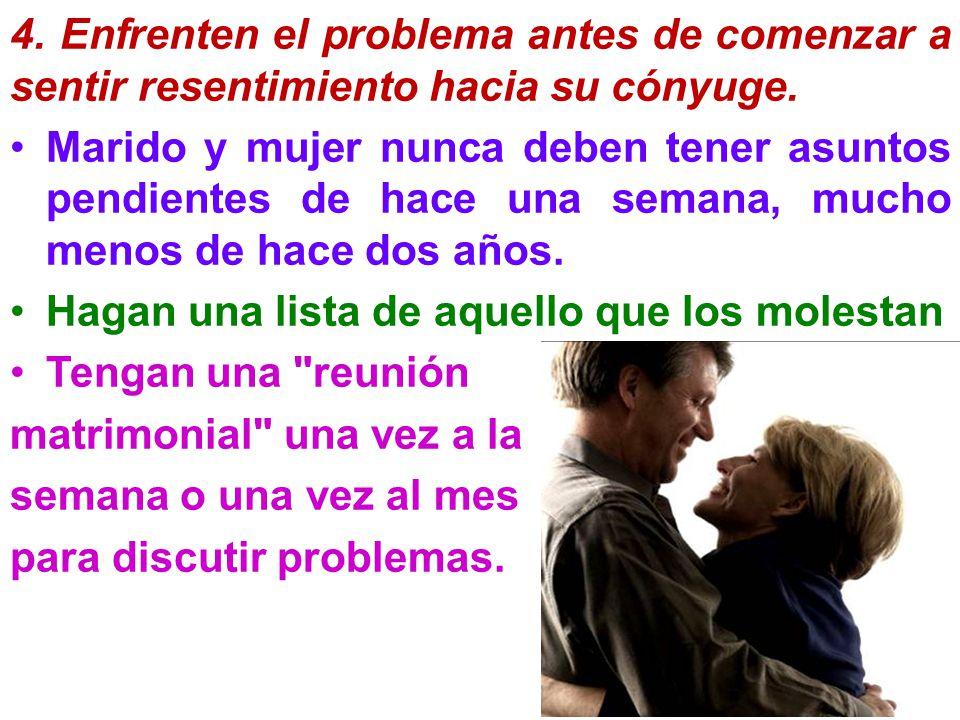 4.Enfrenten el problema antes de comenzar a sentir resentimiento hacia su cónyuge.