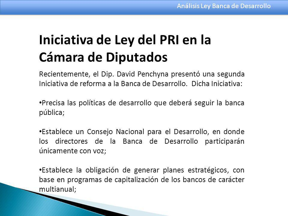 Análisis Ley Banca de Desarrollo Recientemente, el Dip.