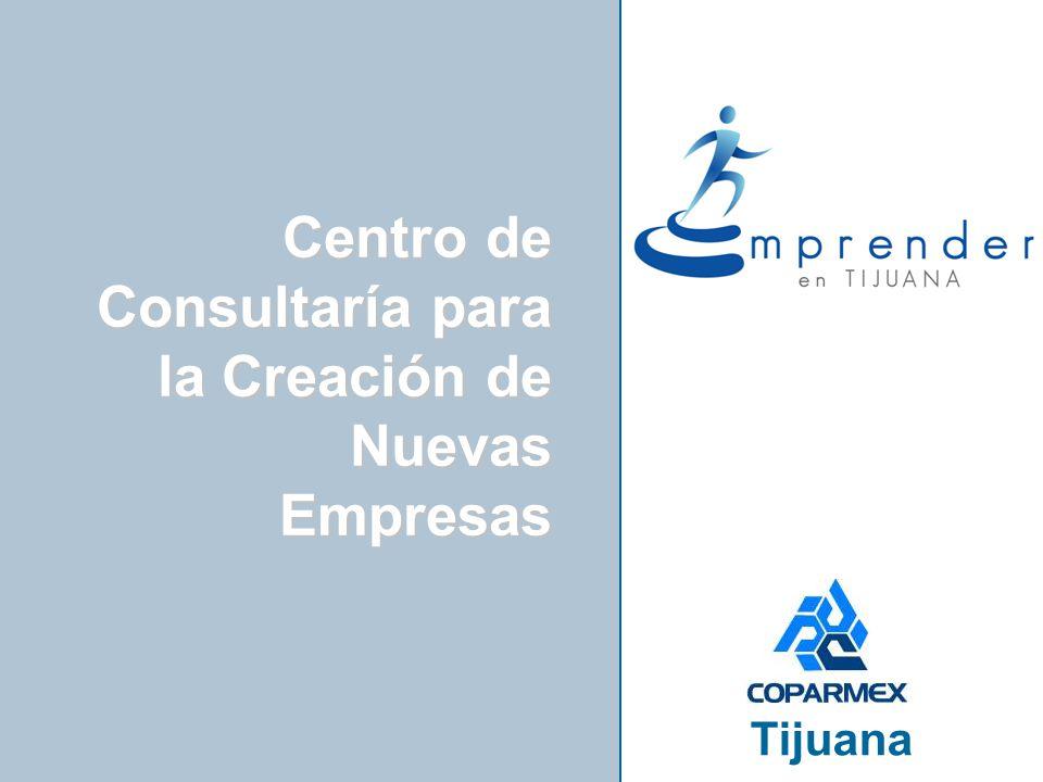 Centro Empresarial de Tijuana Tijuana Centro de Consultaría para la Creación de Nuevas Empresas