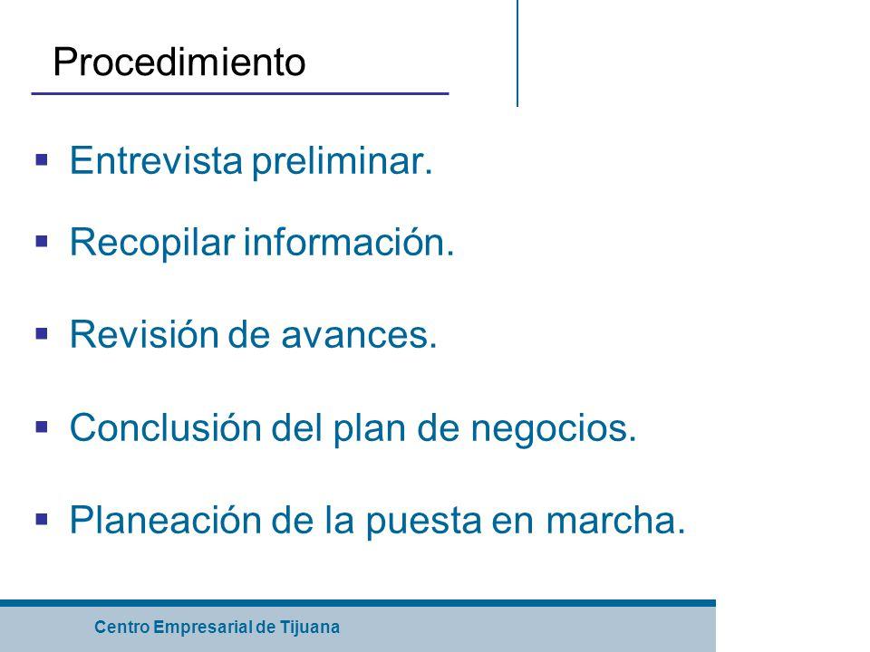 Centro Empresarial de Tijuana Procedimiento Entrevista preliminar.