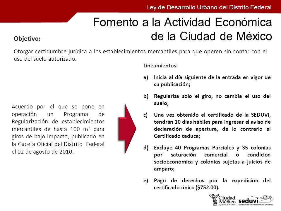 Fomento a la Actividad Económica de la Ciudad de México Ley de Desarrollo Urbano del Distrito Federal Acuerdo por el que se pone en operación un Progr