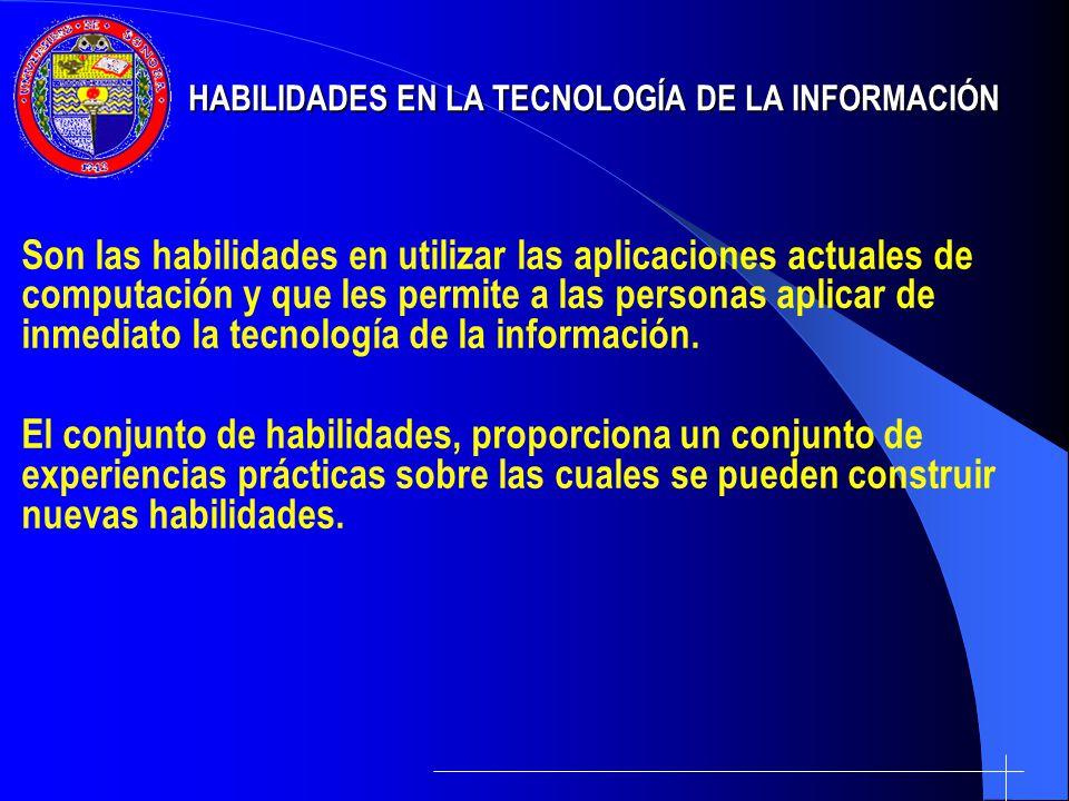 Son las habilidades en utilizar las aplicaciones actuales de computación y que les permite a las personas aplicar de inmediato la tecnología de la inf