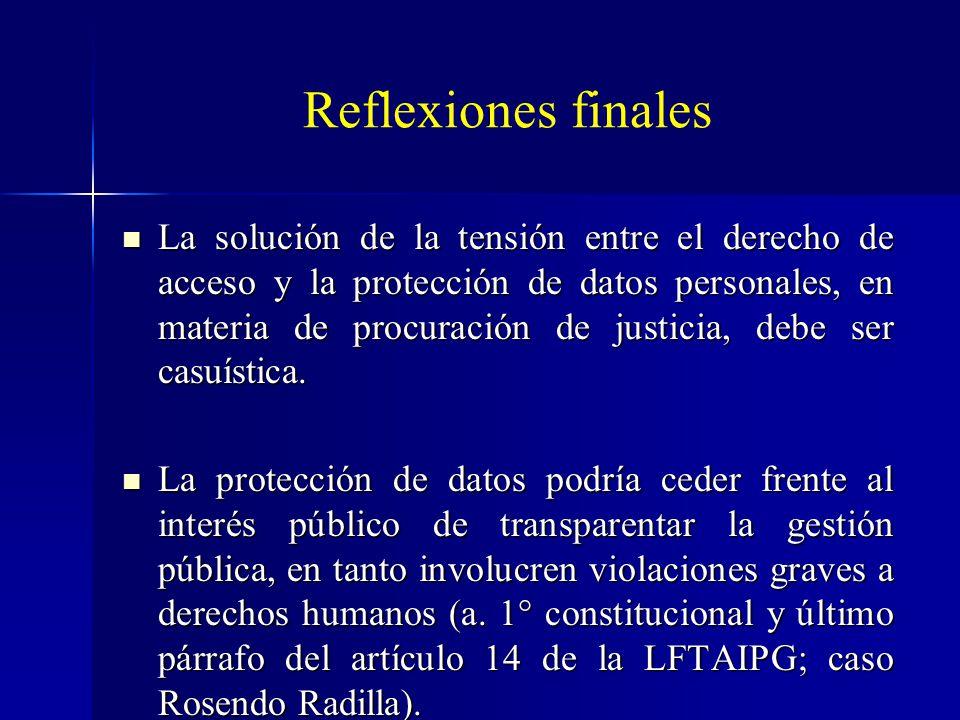 Reflexiones finales La solución de la tensión entre el derecho de acceso y la protección de datos personales, en materia de procuración de justicia, d