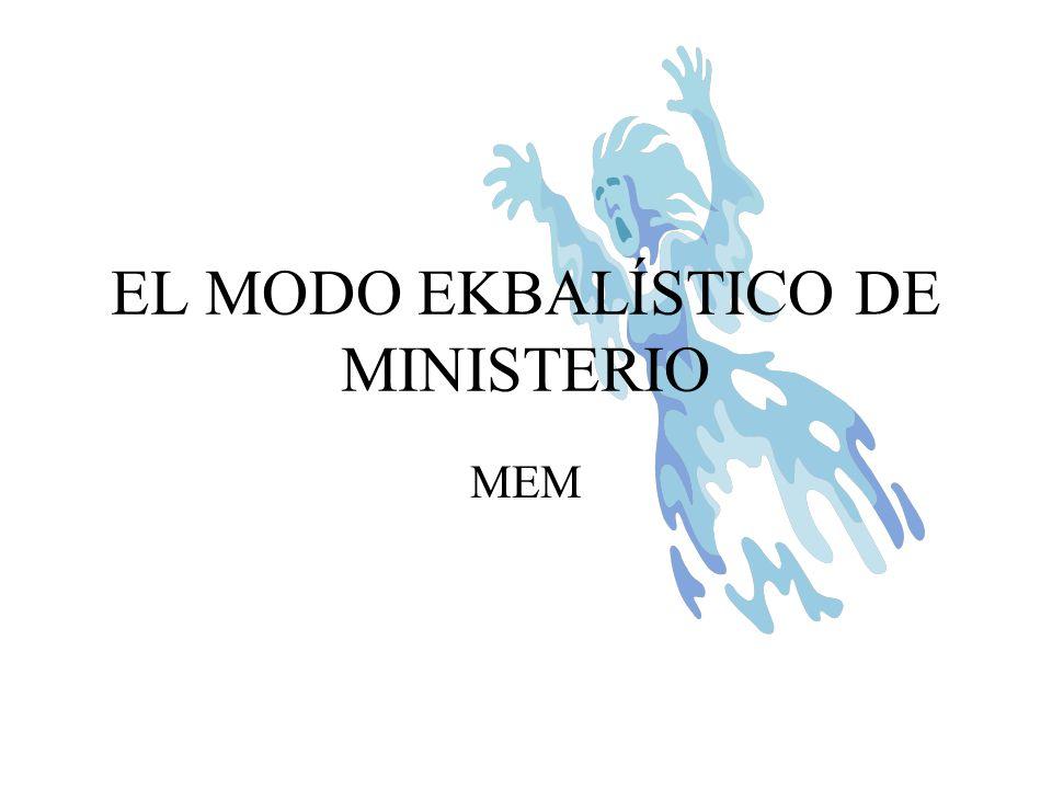 EL MODO EKBALÍSTICO DE MINISTERIO MEM