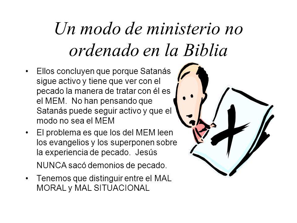 Un modo de ministerio no ordenado en la Biblia Ellos concluyen que porque Satanás sigue activo y tiene que ver con el pecado la manera de tratar con é