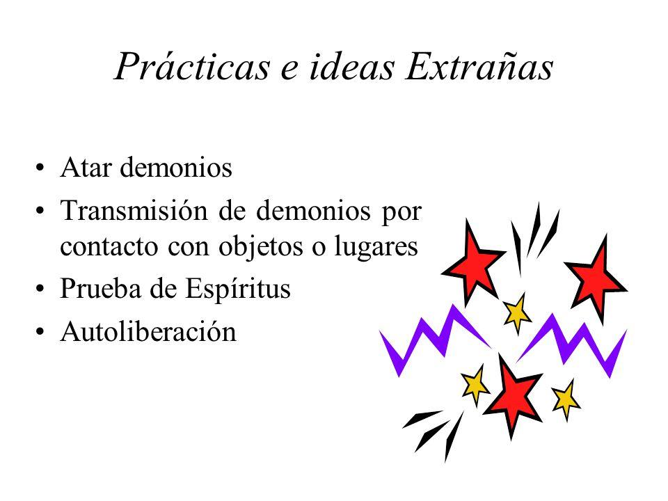 Prácticas e ideas Extrañas Atar demonios Transmisión de demonios por contacto con objetos o lugares Prueba de Espíritus Autoliberación