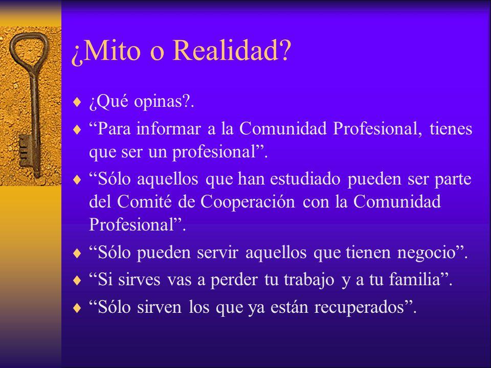 ¿Mito o Realidad? ¿Qué opinas?. Para informar a la Comunidad Profesional, tienes que ser un profesional. Sólo aquellos que han estudiado pueden ser pa