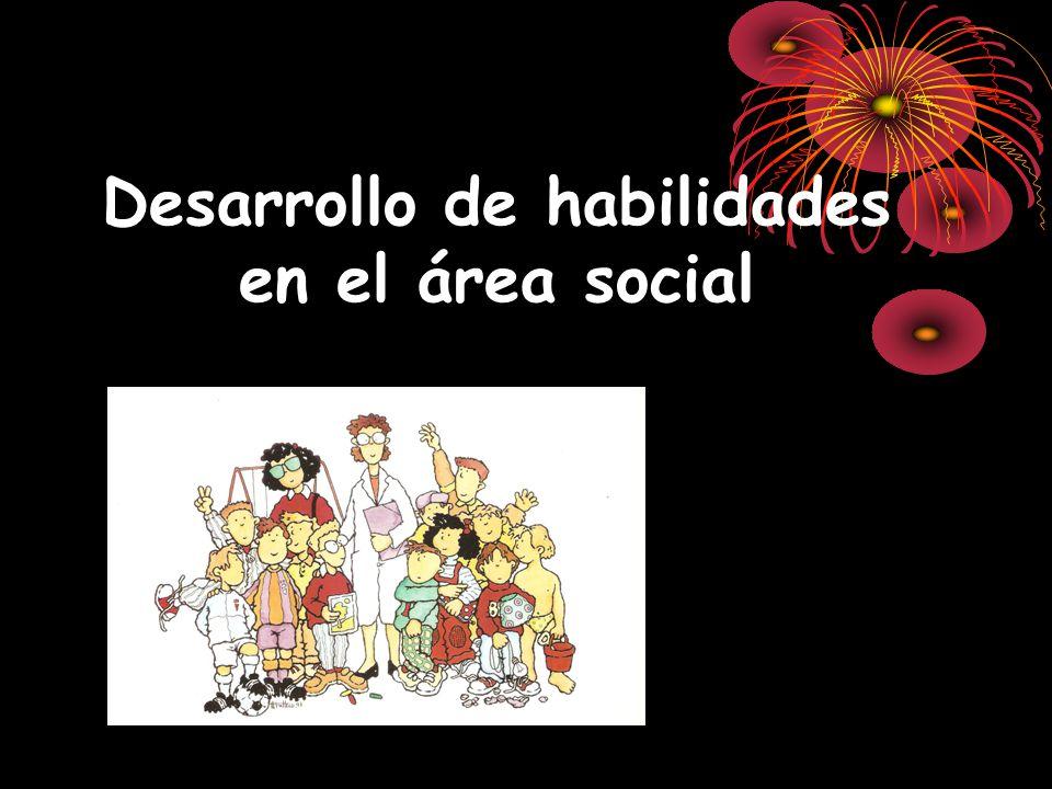 Desarrollo de habilidades en el área social