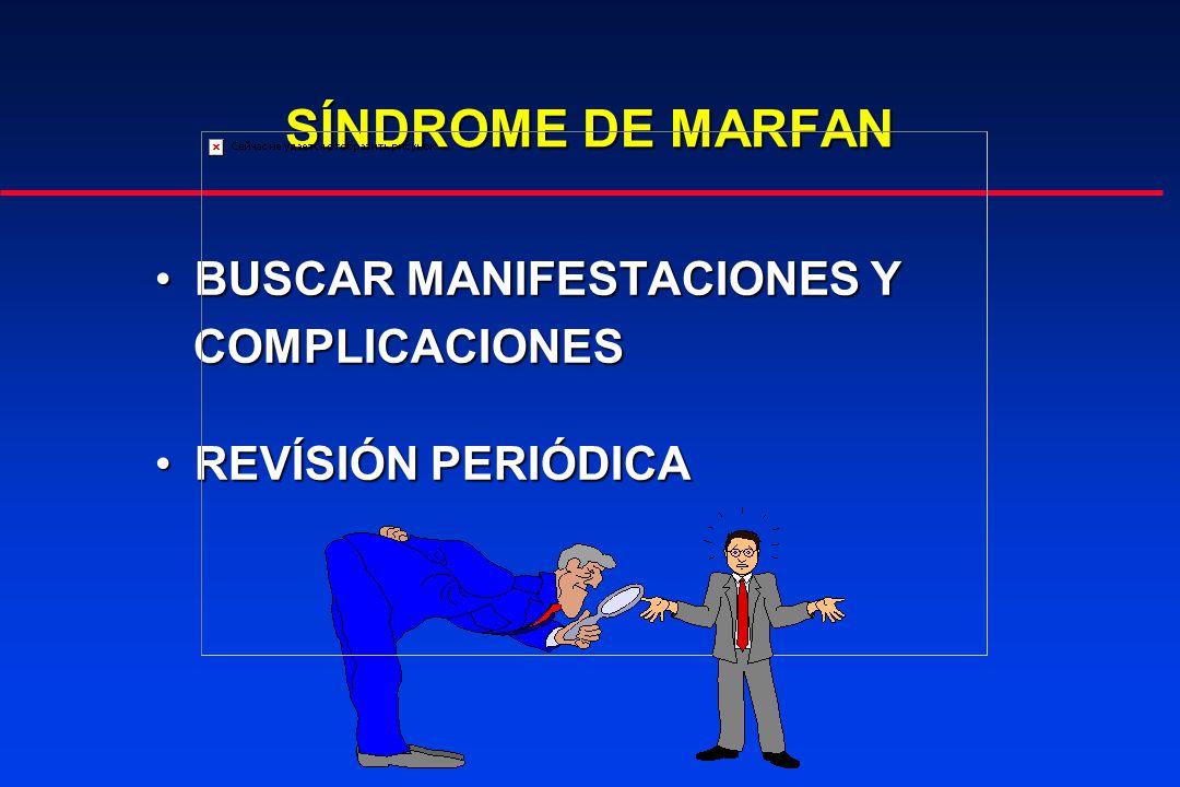 BUSCAR MANIFESTACIONES YBUSCAR MANIFESTACIONES Y COMPLICACIONES COMPLICACIONES REVÍSIÓN PERIÓDICAREVÍSIÓN PERIÓDICA