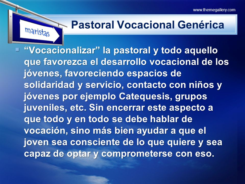 LOGO www.themegallery.com Pastoral Vocacional Genérica Vocacionalizar la pastoral y todo aquello que favorezca el desarrollo vocacional de los jóvenes