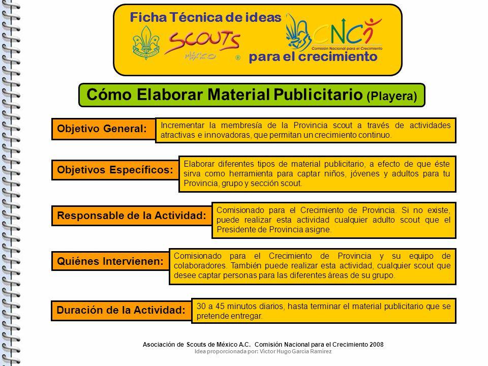 Ficha Técnica de ideas para el crecimiento Cómo Elaborar Material Publicitario (Playera) Objetivo General: Incrementar la membresía de la Provincia sc