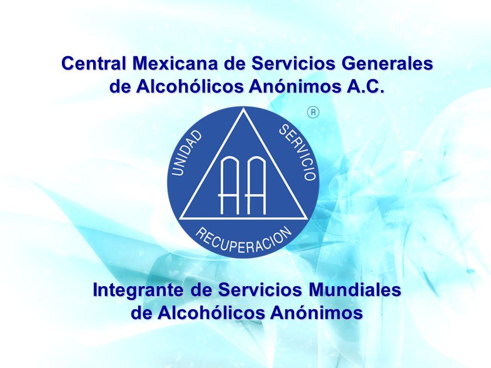 Central Mexicana de Servicios Generales de Alcohólicos Anónimos A.C. Integrante de Servicios Mundiales de Alcohólicos Anónimos