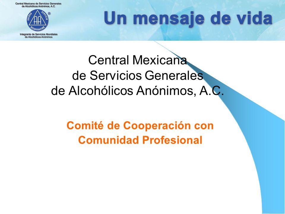 Central Mexicana de Servicios Generales de Alcohólicos Anónimos, A.C. Comité de Cooperación con Comunidad Profesional