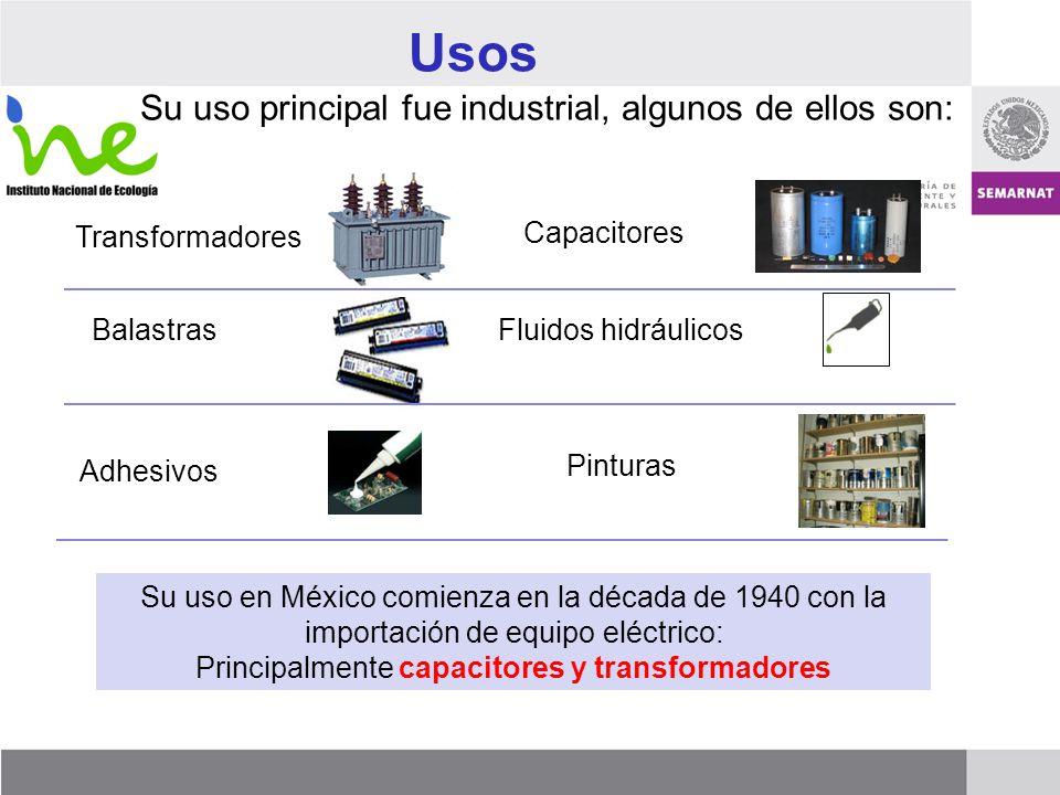 Usos Pinturas Capacitores Adhesivos Fluidos hidráulicosBalastras Transformadores Su uso en México comienza en la década de 1940 con la importación de