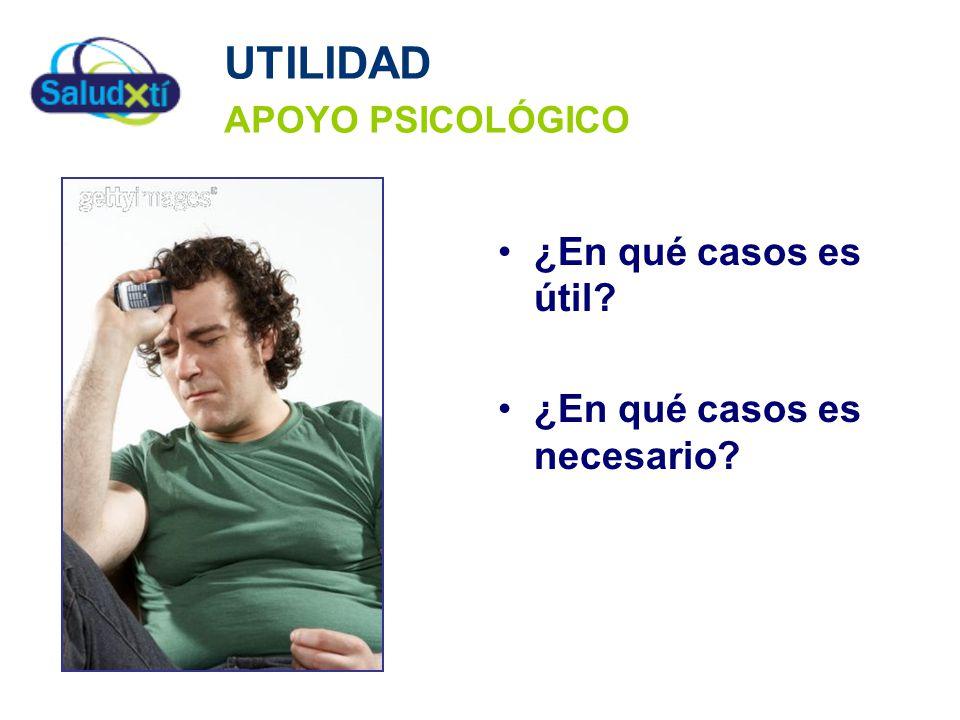 UTILIDAD APOYO PSICOLÓGICO ¿En qué casos es útil? ¿En qué casos es necesario?