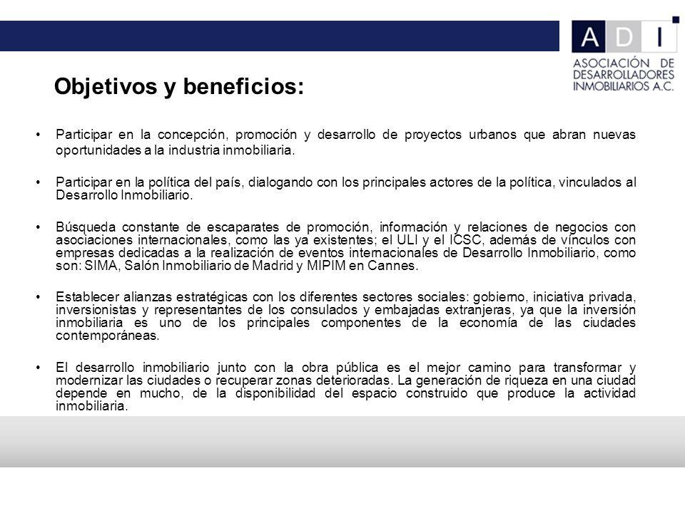 Empresas asociadas: ABILIA ALHEL ANIDA INMOBILIARIA ARQUITECTURA Y CONSTRUCCIÓN ARTHA CAPITAL CAABSA CINEMEX CITELIS CITY EXPRESS CONSORCIO ARA DEMEVI DESARROLLADORA DEL PARQUE FINSA GALERIAS GFA GRUPO INMOBILIARIO GICSA GIGANTE GRUPO INMOBILIARIO GIM DESARROLLOS GLM COMUNICACIONES GRUPO ARQUITECH GRUPO COPRI GRUPO DANHOS GRUPO EMPRESARIAL FRISA GRUPO ELIPSE GRUPO GP GRUPO INTAC GRUPO INVERTIERRA GRUPO HIR GRUPO LAR GRUPO PROMOTOR JOMER GRUPO QUESTRO GRUPO SELECTTA GRUPO SORDO MADALENO HINES ICA ICON GROUP IDEURBAN CONSULTORES INMUEBLES CARSO IOS OFFICES MIRA O´CONNOR CAPITAL PARTNERS PARQUE REFORMA PLANIGRUPO PULSO INMOBILIARIO PROLOGIS PROINVEST PROMOTORA HOTELERA REICHMANN INERNATIONAL THOR URBANA CAPITAL VERTEX REAL ESTATE VISTA DESARROLLOS
