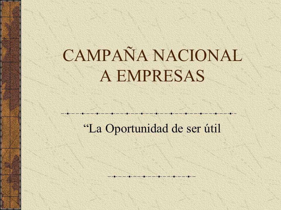 CAMPAÑA NACIONAL A EMPRESAS La Oportunidad de ser útil
