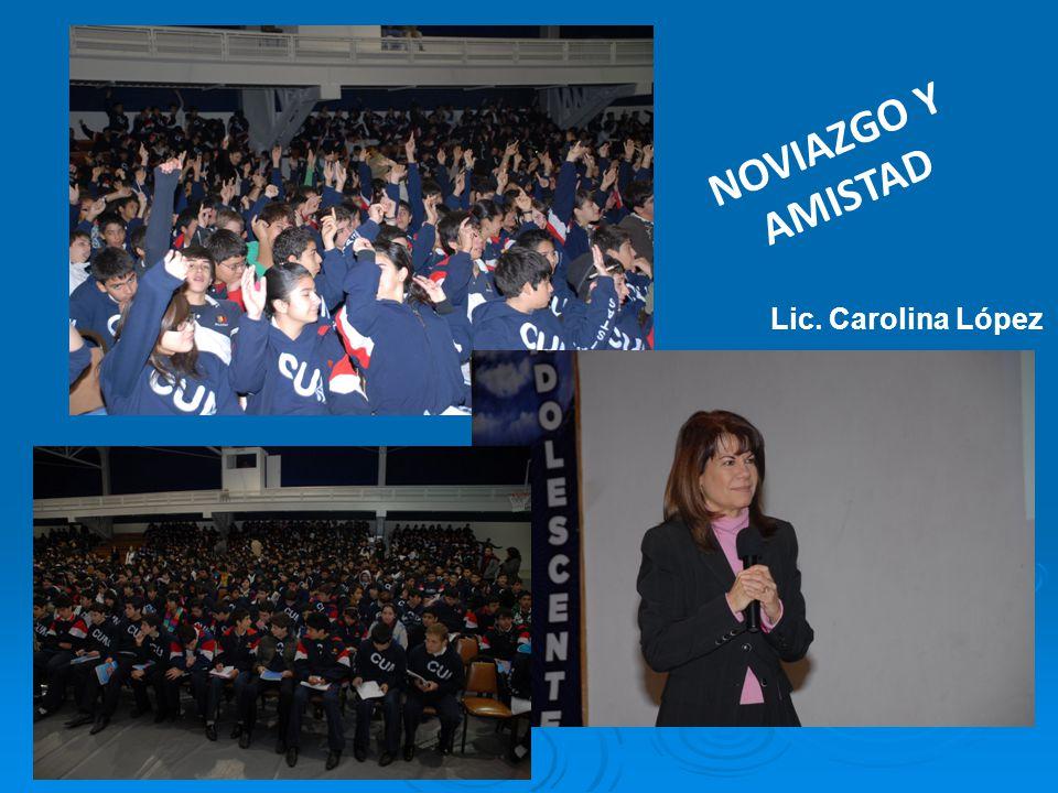 NOVIAZGO Y AMISTAD Lic. Carolina López