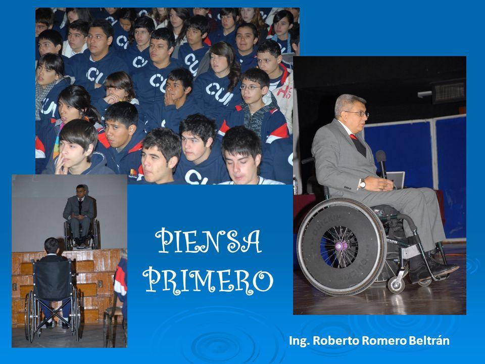PIENSA PRIMERO Ing. Roberto Romero Beltrán