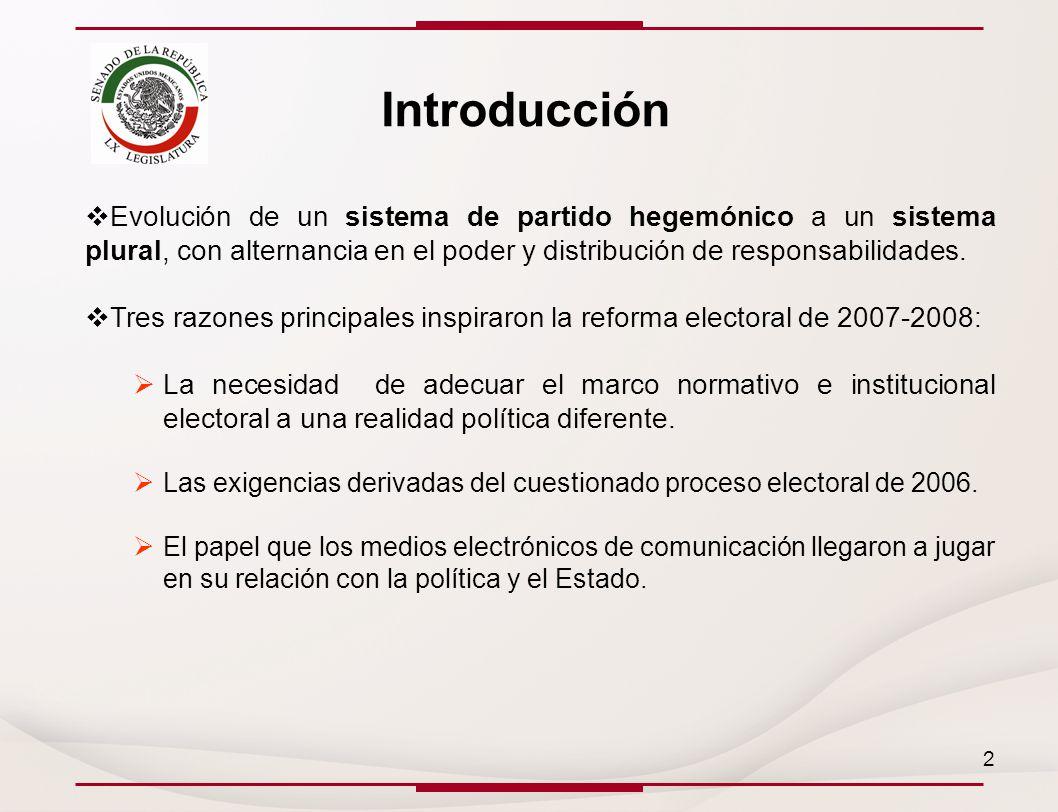 Introducción Evolución de un sistema de partido hegemónico a un sistema plural, con alternancia en el poder y distribución de responsabilidades.