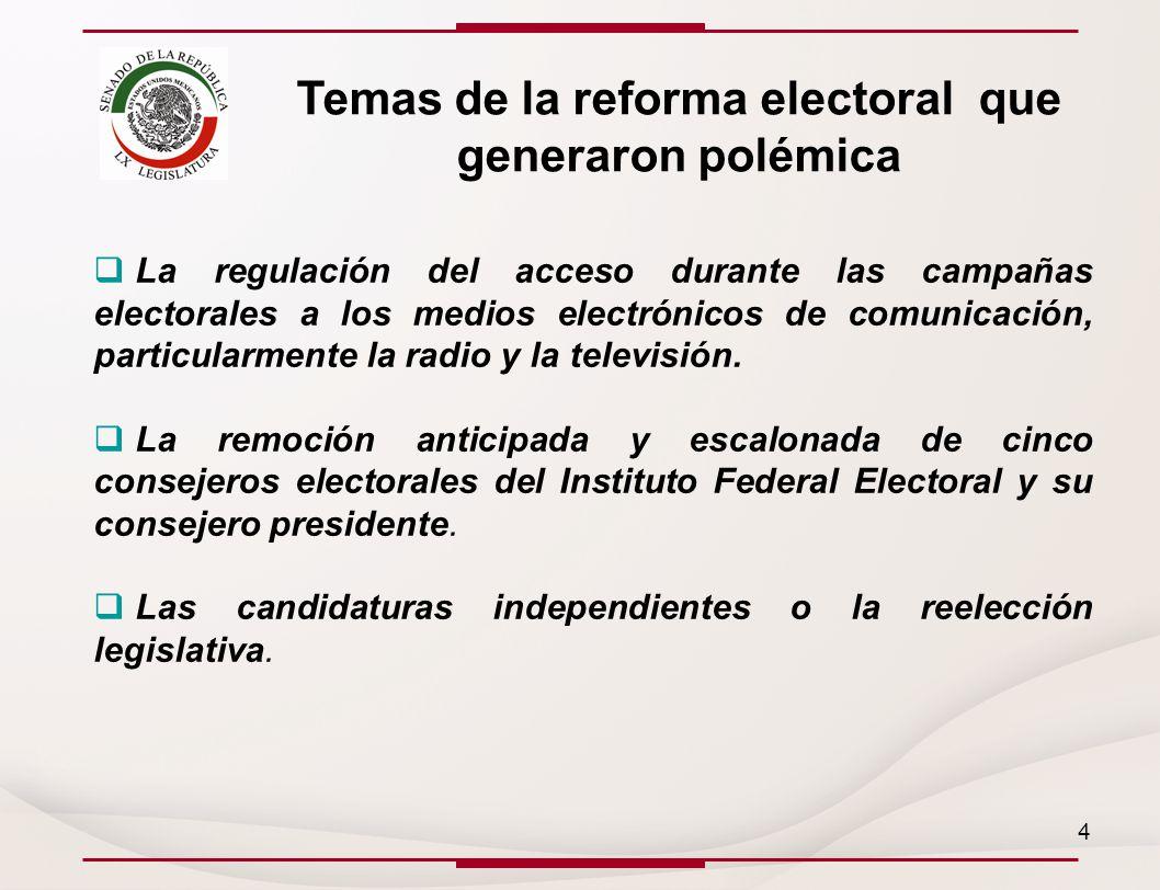 Temas de la reforma electoral que generaron polémica La regulación del acceso durante las campañas electorales a los medios electrónicos de comunicación, particularmente la radio y la televisión.