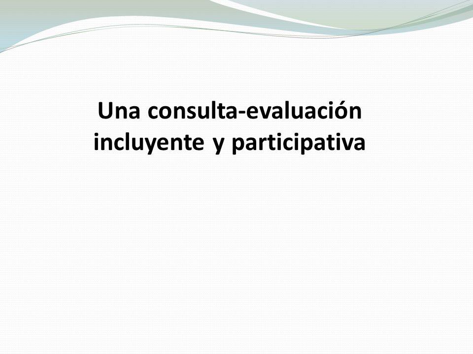 Una consulta-evaluación incluyente y participativa
