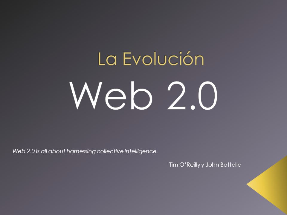 Web 2.0 is all about harnessing collective intelligence. Tim OReilly y John Battelle