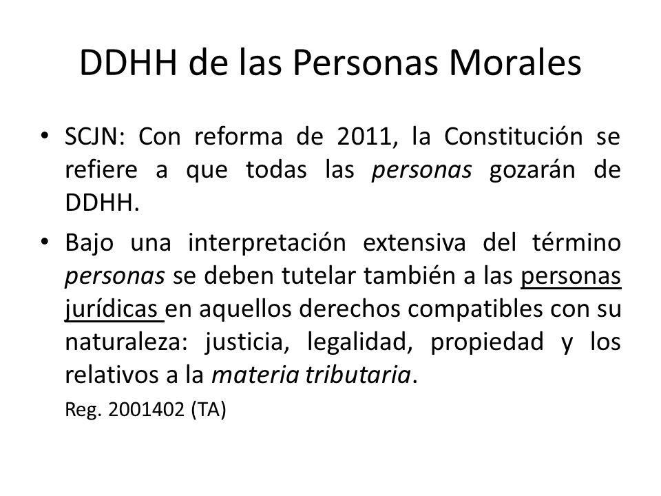 DDHH de las Personas Morales SCJN: Con reforma de 2011, la Constitución se refiere a que todas las personas gozarán de DDHH. Bajo una interpretación e