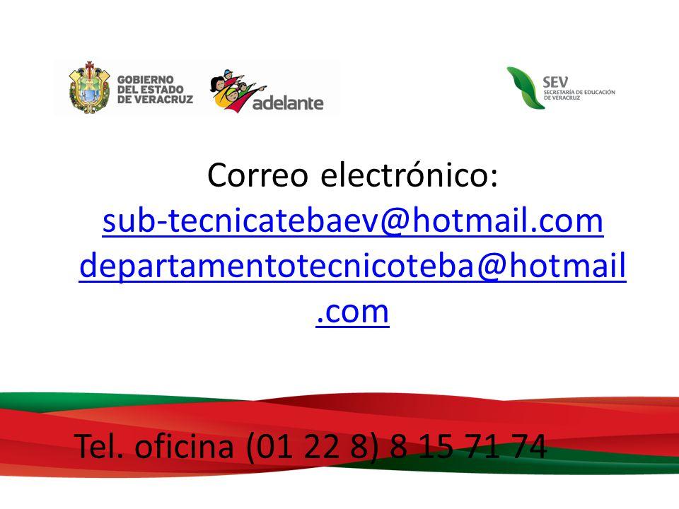 Correo electrónico: sub-tecnicatebaev@hotmail.com departamentotecnicoteba@hotmail.com Tel. oficina (01 22 8) 8 15 71 74