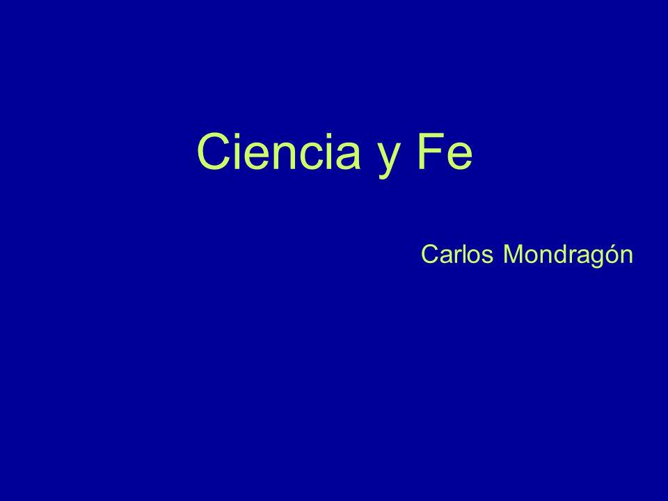 Ciencia y Fe Carlos Mondragón