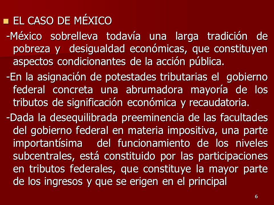 66 EL CASO DE MÉXICO EL CASO DE MÉXICO -México sobrelleva todavía una larga tradición de pobreza y desigualdad económicas, que constituyen aspectos condicionantes de la acción pública.