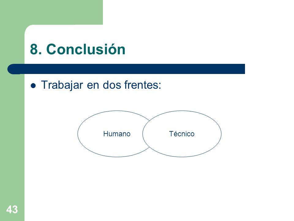43 8. Conclusión Trabajar en dos frentes: HumanoTécnico